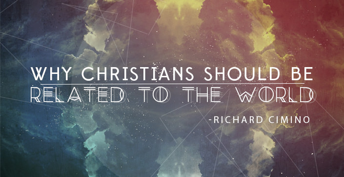 Why Christians Should be Related to the World