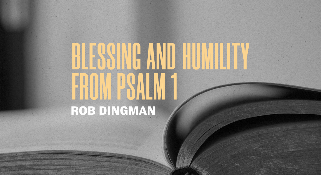 Blessing & Humility from Psalm 1