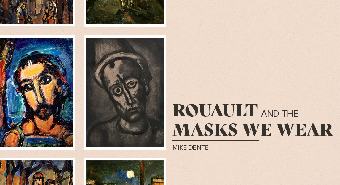 Rouault and the Masks We Wear