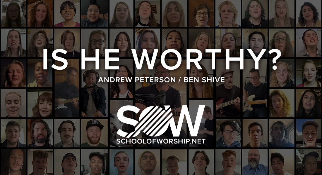 School of Worship: Is He Worthy?