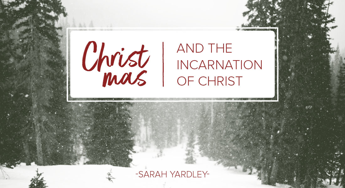 Christmas and the Incarnation of Christ