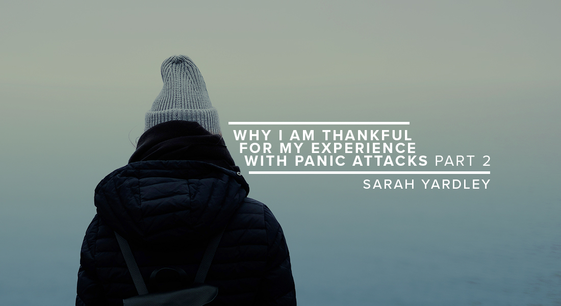 Why I am Thankful for My Experience with Panic Attacks Part 2