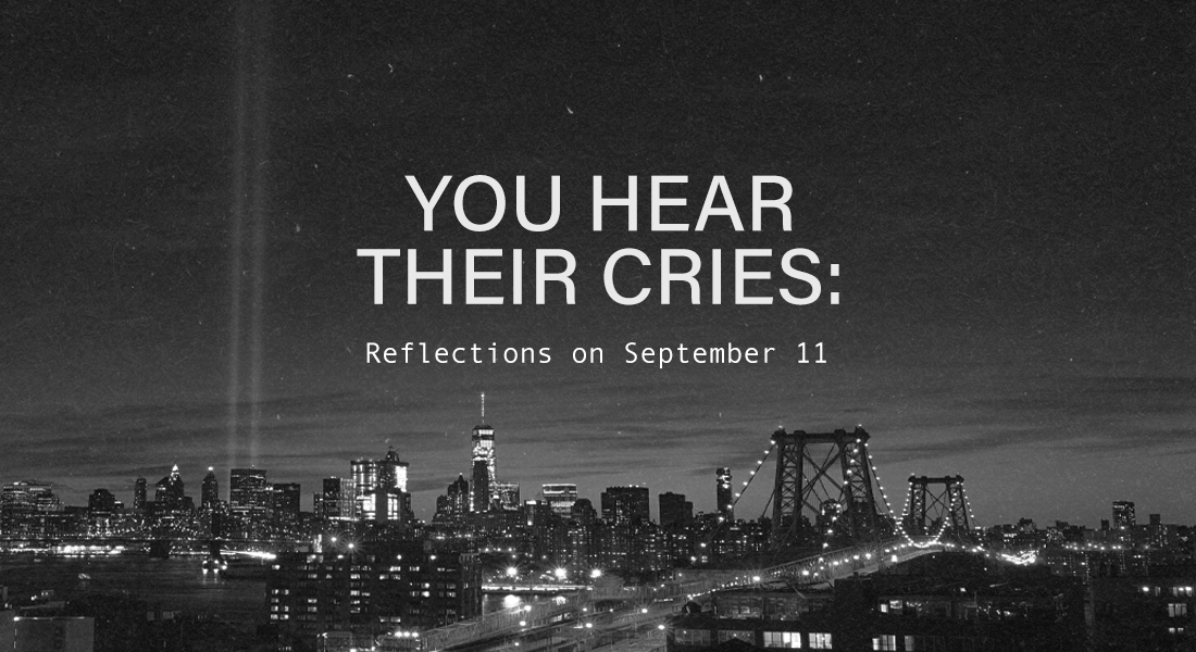 You Hear Their Cries: Reflections on September 11