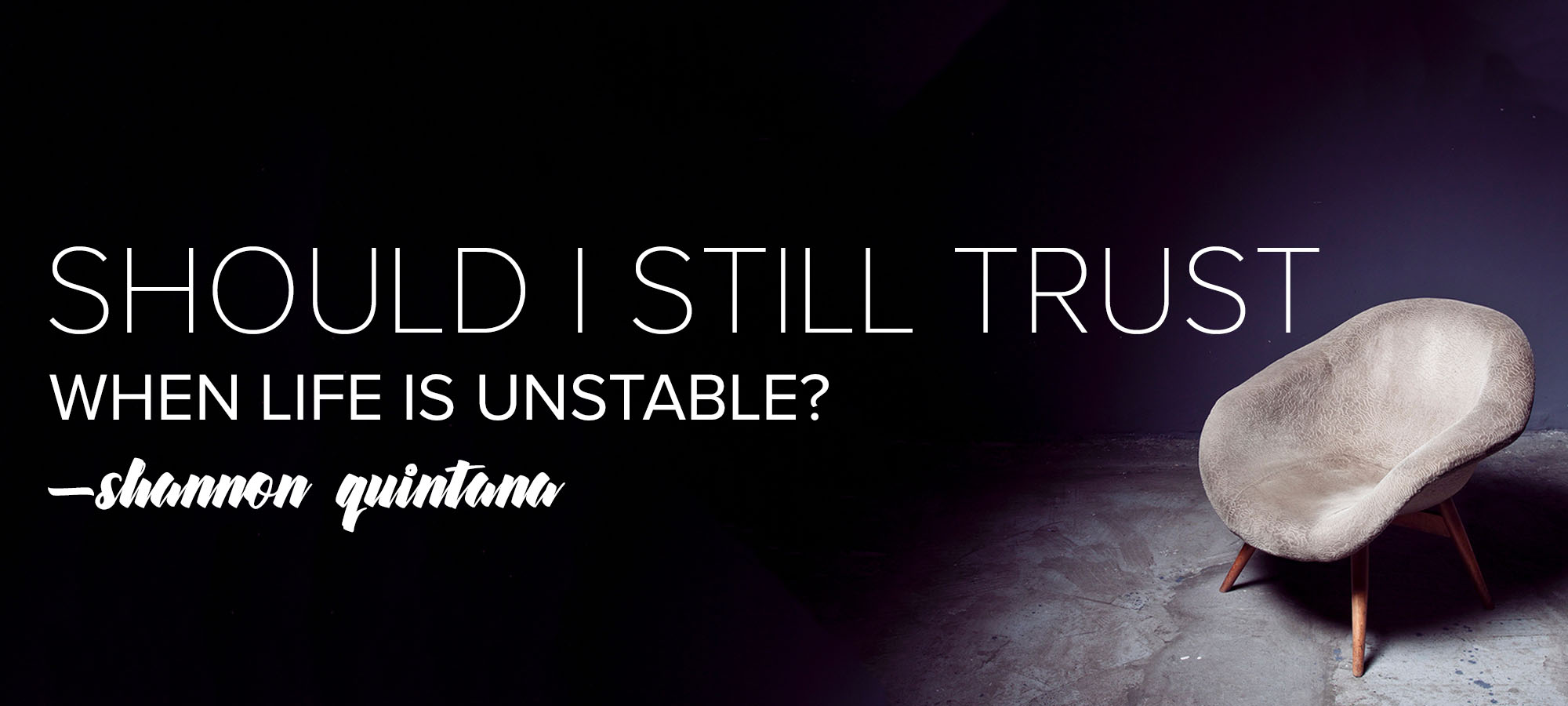 Should I Still Trust When Life is Unstable?