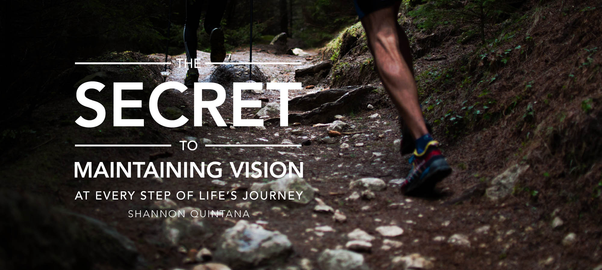 The Secret to Maintaining Vision at Every Step of Life's Journey