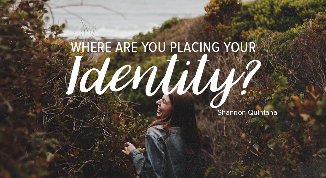 Where Are You Placing Your Identity?