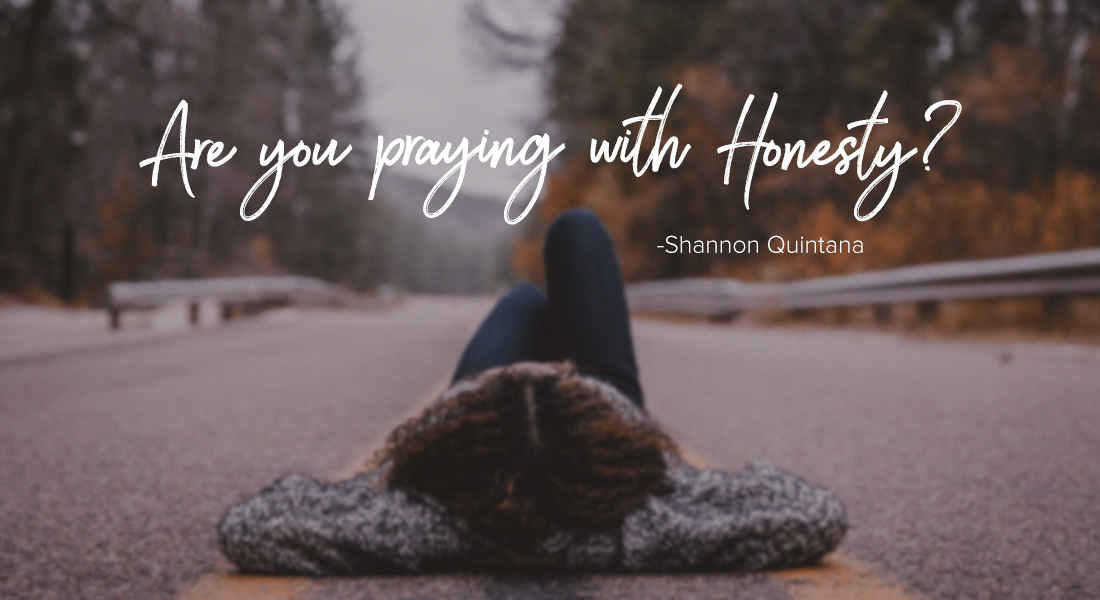 Are You Praying with Honesty?