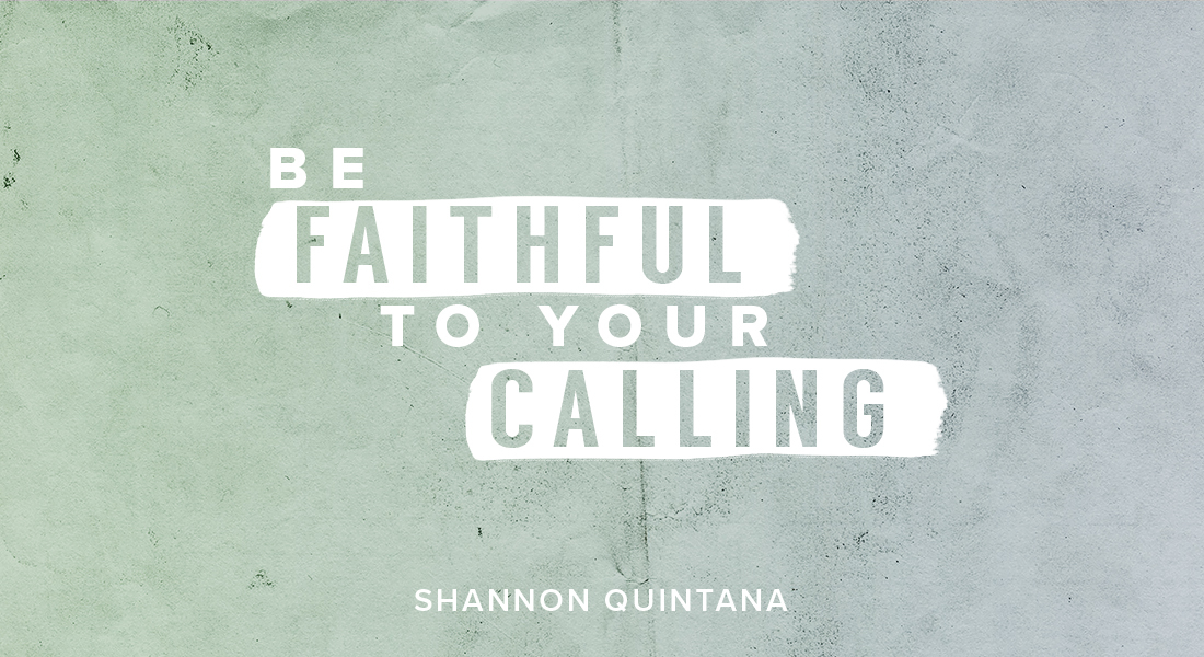 Be Faithful to Your Calling