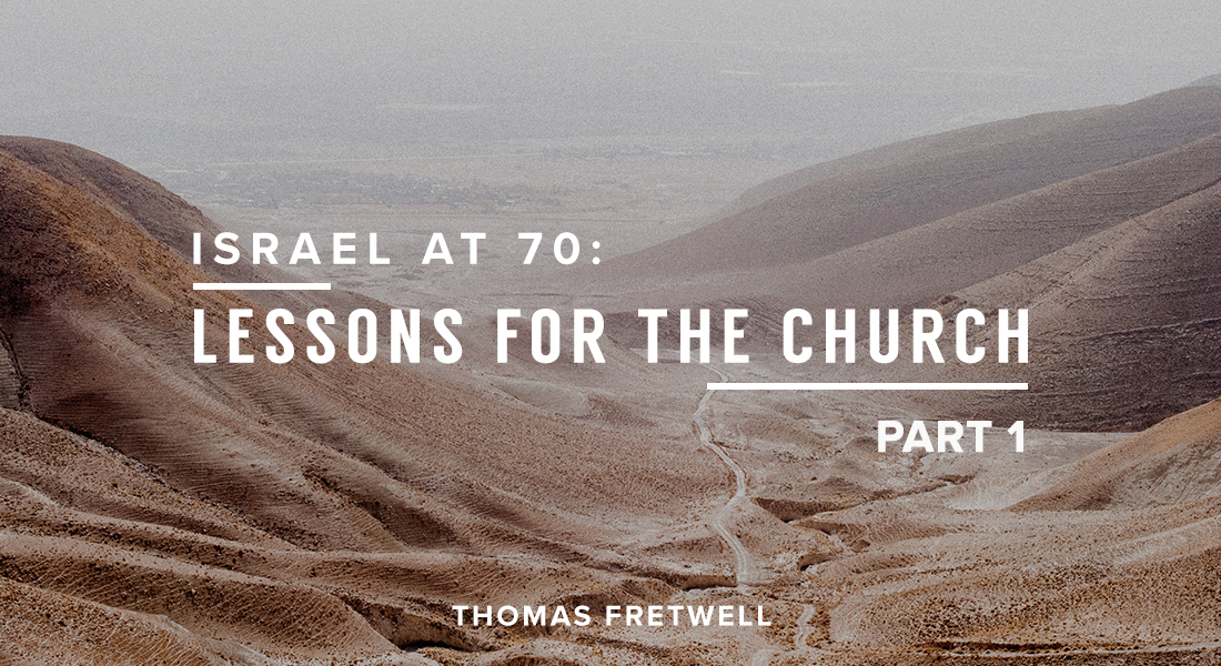 Israel at 70: Lessons for the Church Part 1