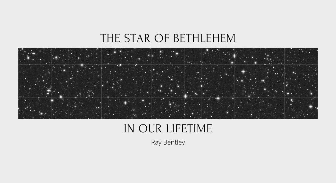 The Star of Bethlehem in Our Lifetime