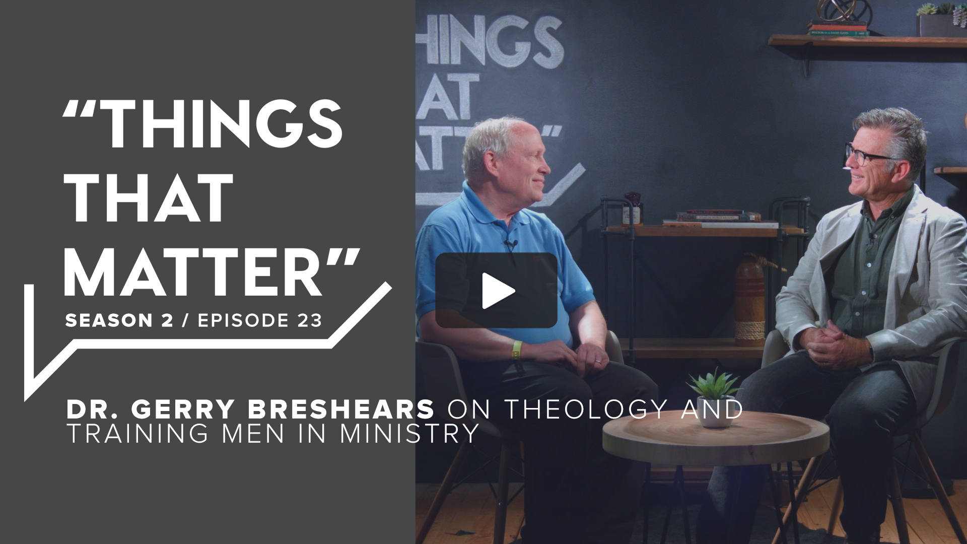 TTM S2 E23 - Dr. Gerry Breshears on Theology and Training Men in Ministry
