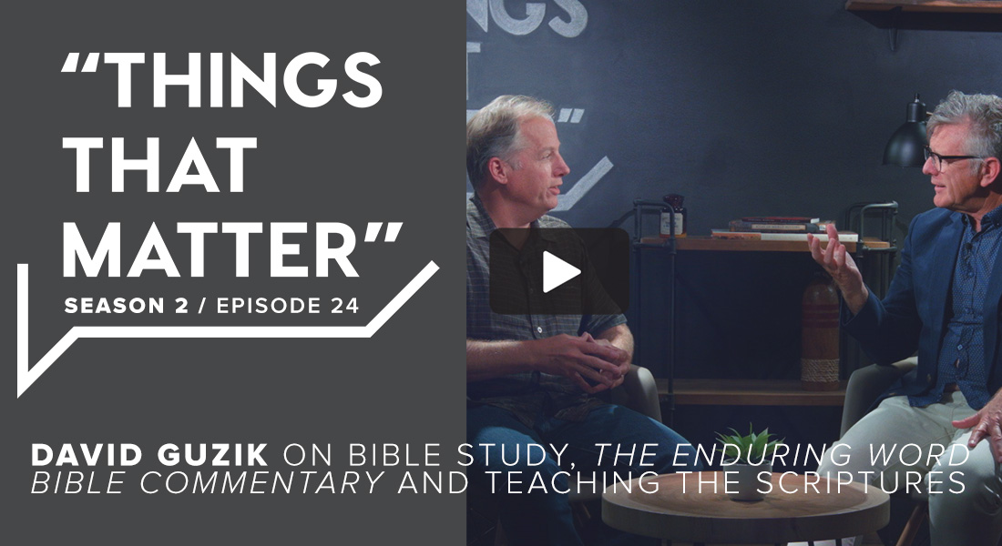TTM S2 E24 - David Guzik on Bible Study, The Enduring Word Bible Commentary and teaching the Scriptures
