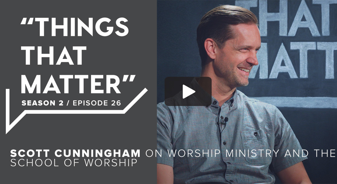 TTM S2 E26 - Scott Cunningham on Worship Ministry and the School of Worship