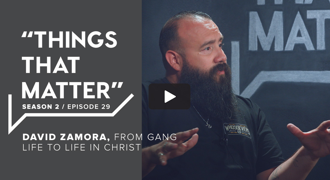 TTM S2 E29: David Zamora, From Gang Life to Life in Christ