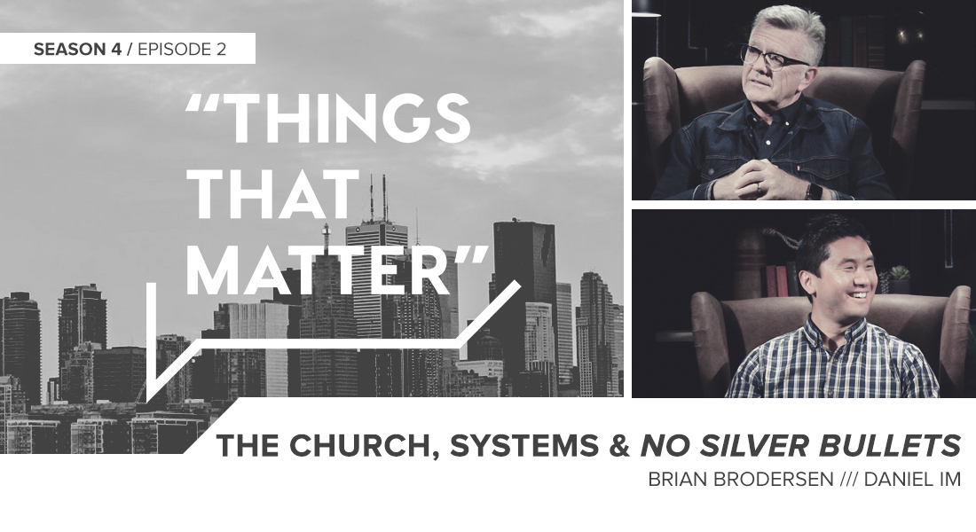 "Things That Matter:  The Church, Systems & ""No Silver Bullets"""