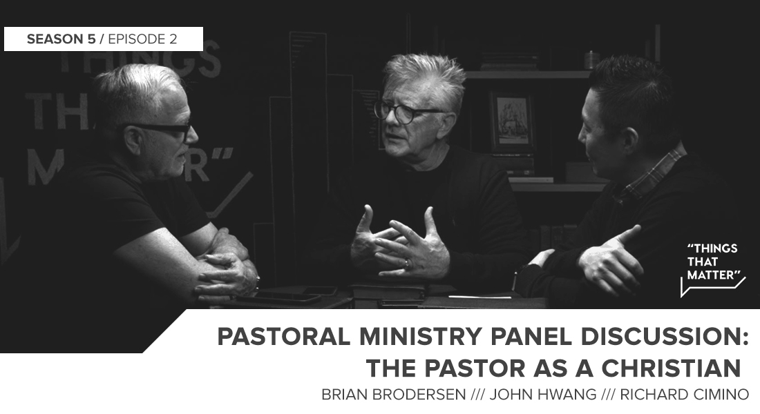 Things That Matter: Pastoral Ministry: The Pastor as a Christian