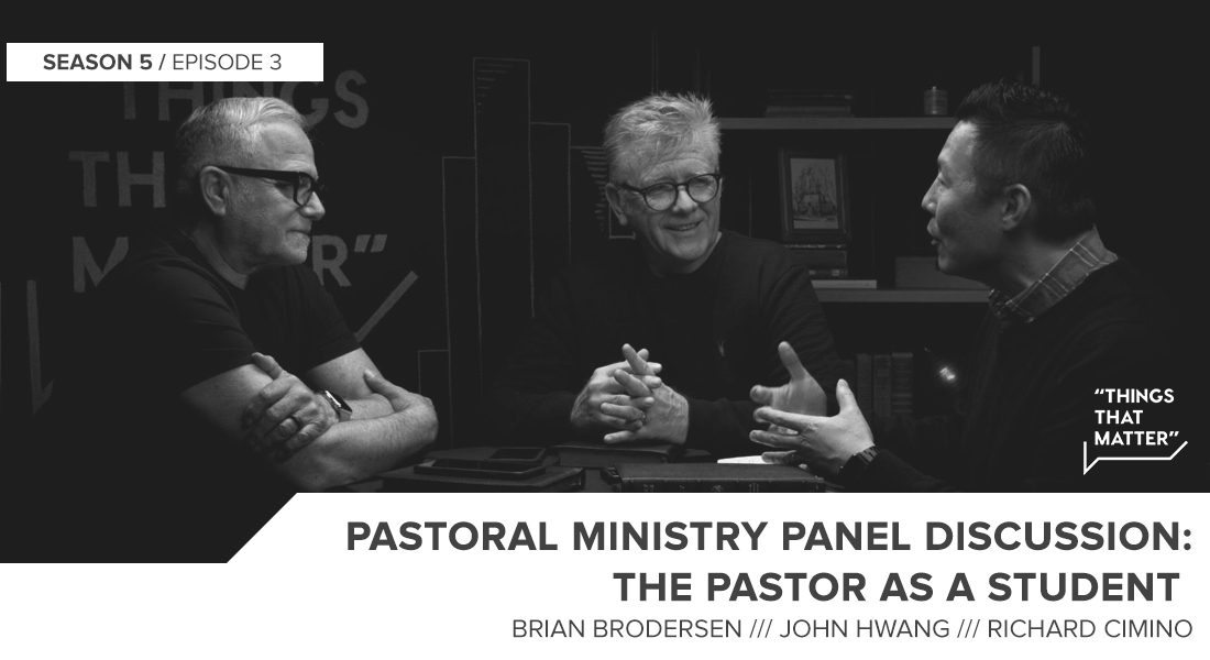 Things That Matter: Pastoral Ministry:  The Pastor as a Student