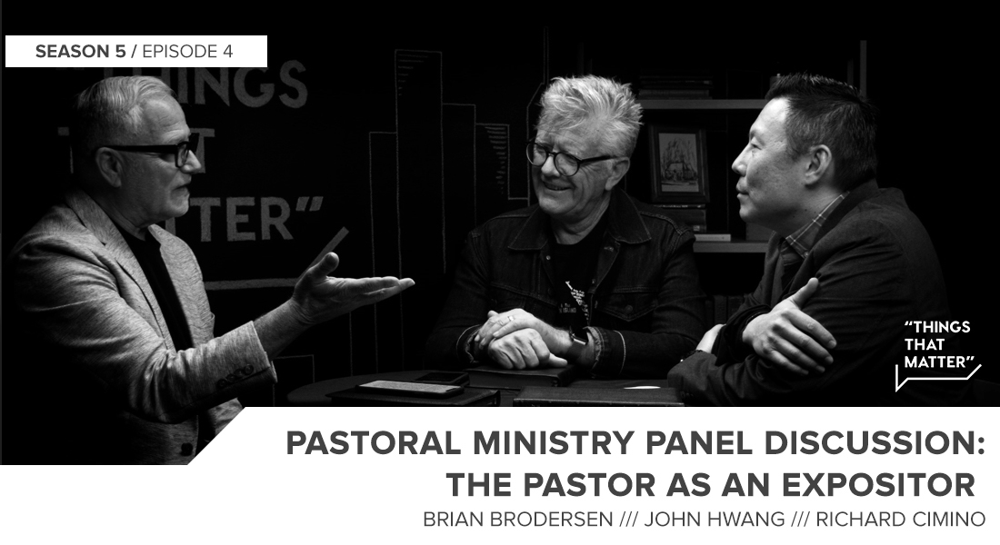 Things That Matter: Pastoral Ministry: The Pastor as an Expositor