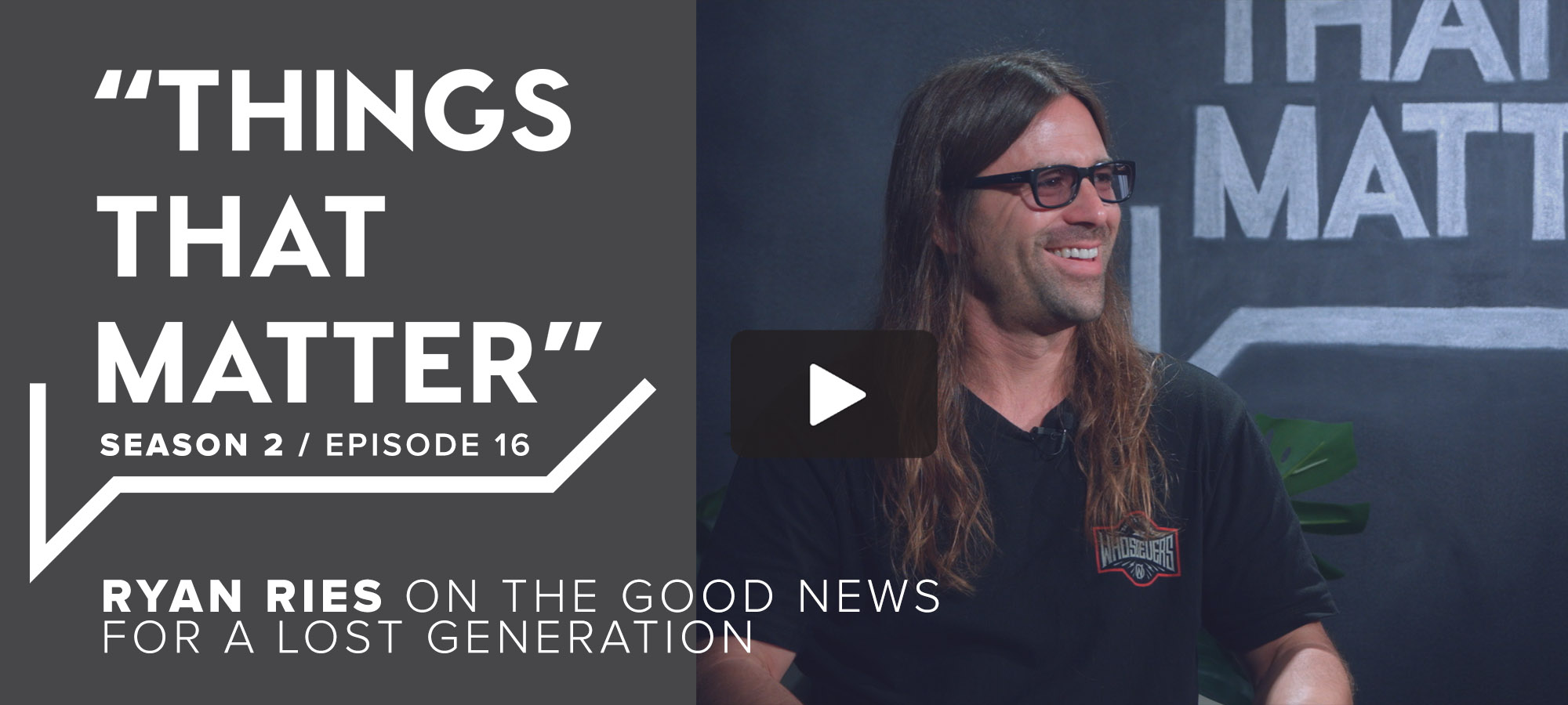 TTM S2 E19 - Ryan Ries on the Good News for a Lost Generation