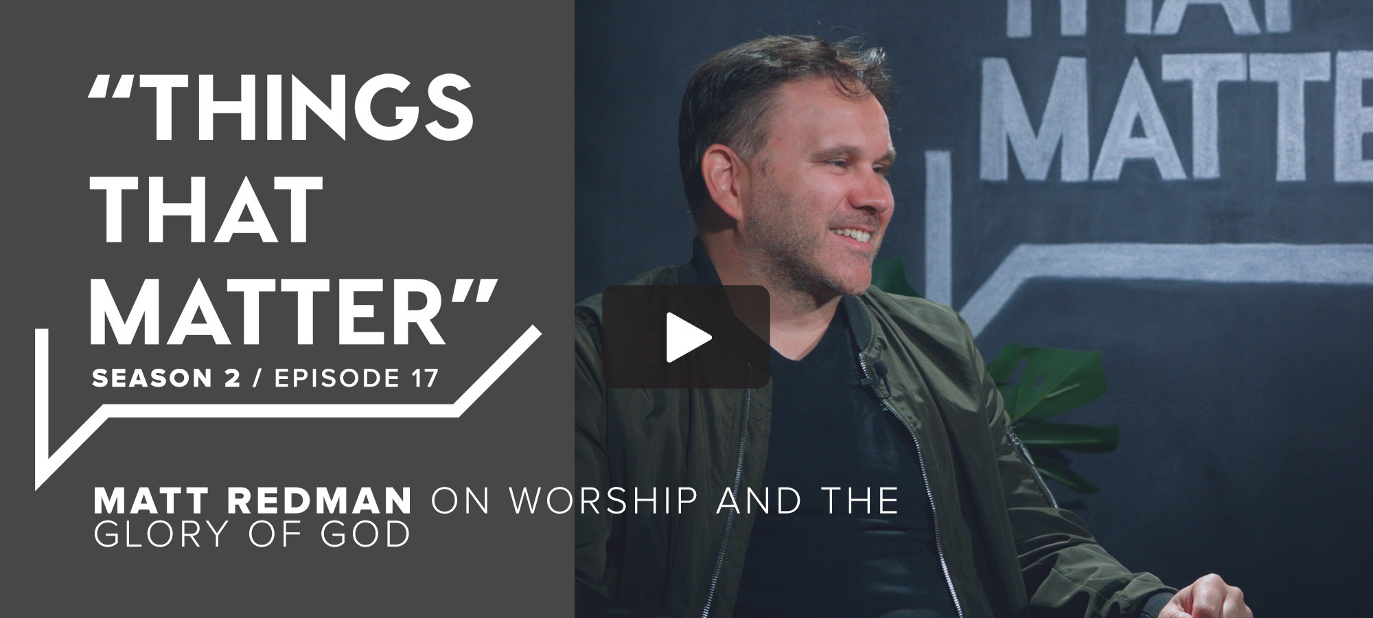 TTM S2 E17 - Matt Redman on Worship and the Glory of God