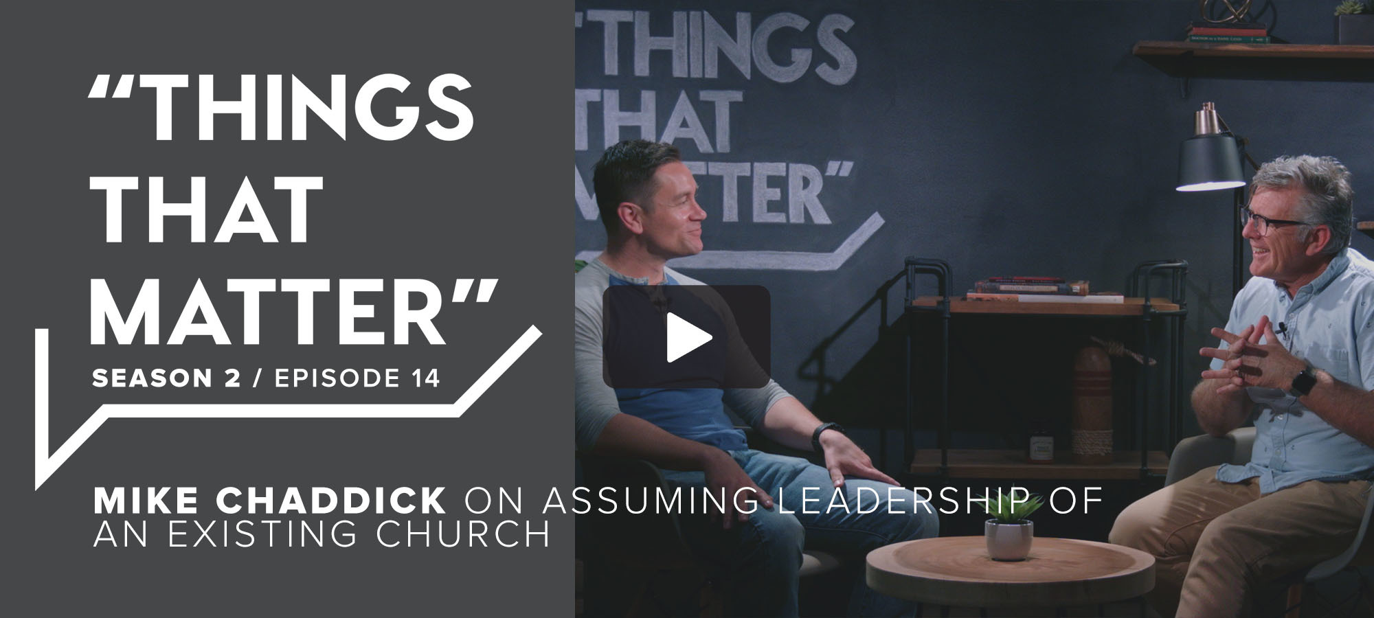 TTM S2 E14 - Mike Chaddick on Assuming Leadership of an Existing Church