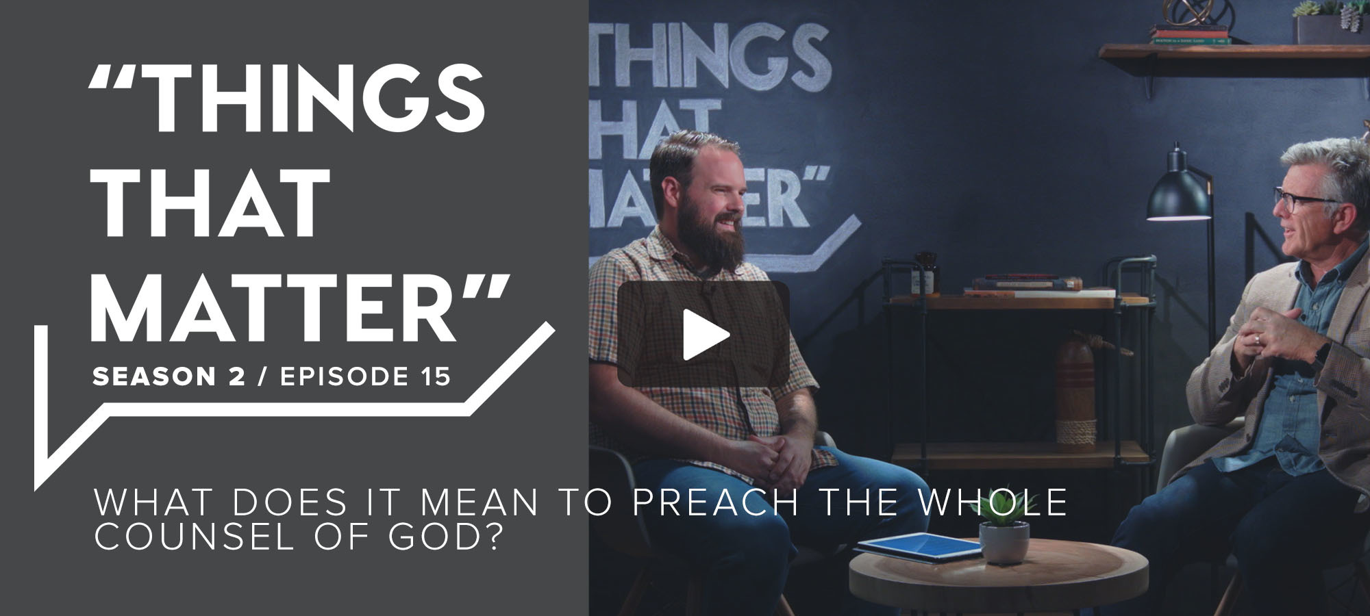 TTM S2 E15 - What Does It Mean to Preach the Whole Counsel of God?