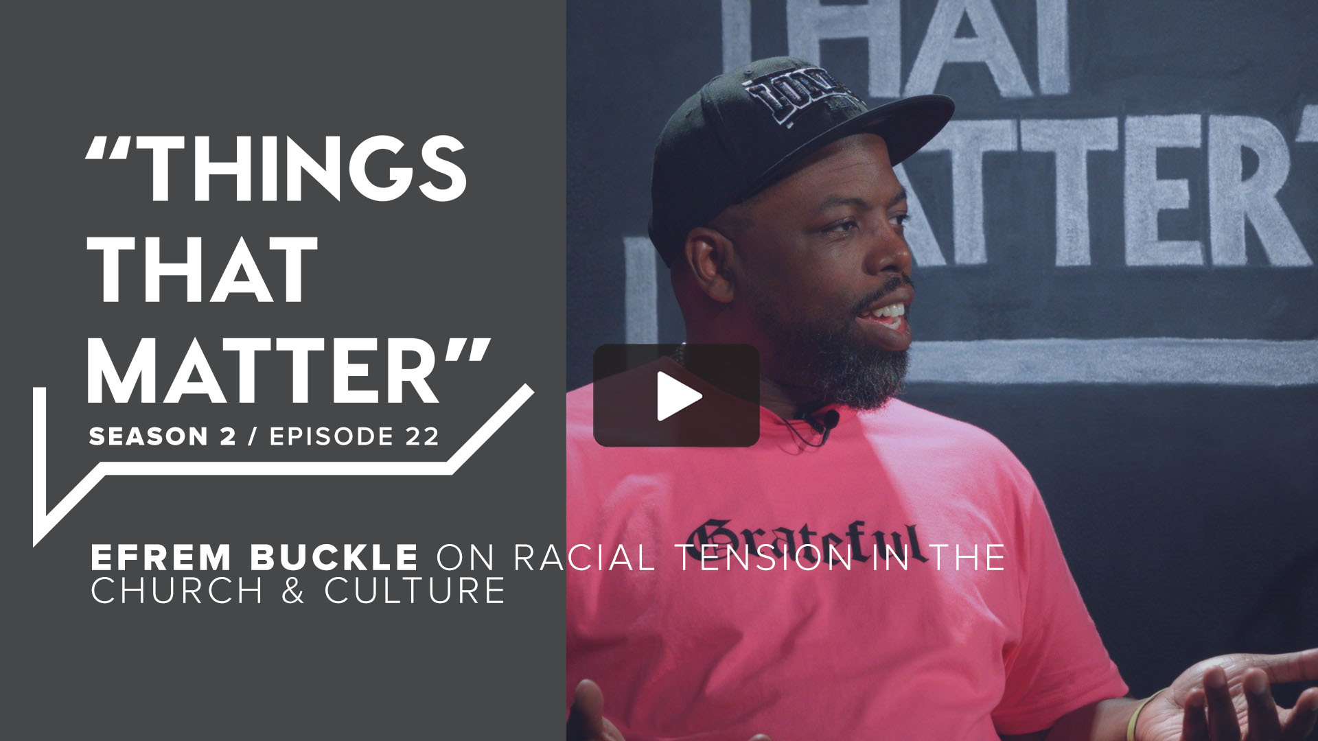 TTM S2 E22 - Efrem Buckle on Racial Tension in the Church & Culture