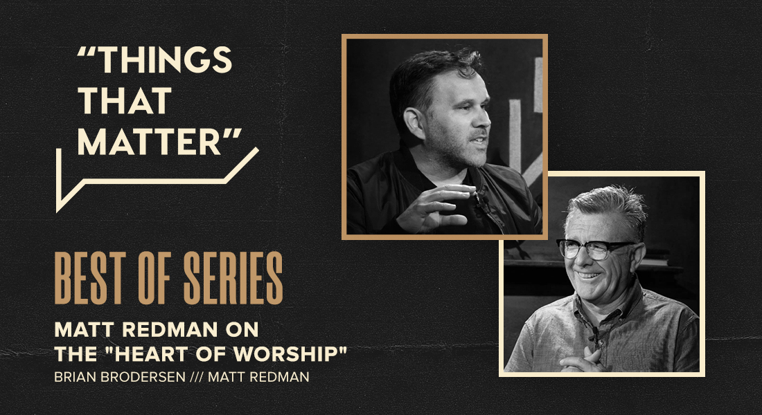 "Best Of Series: Matt Redman on the ""Heart of Worship"""