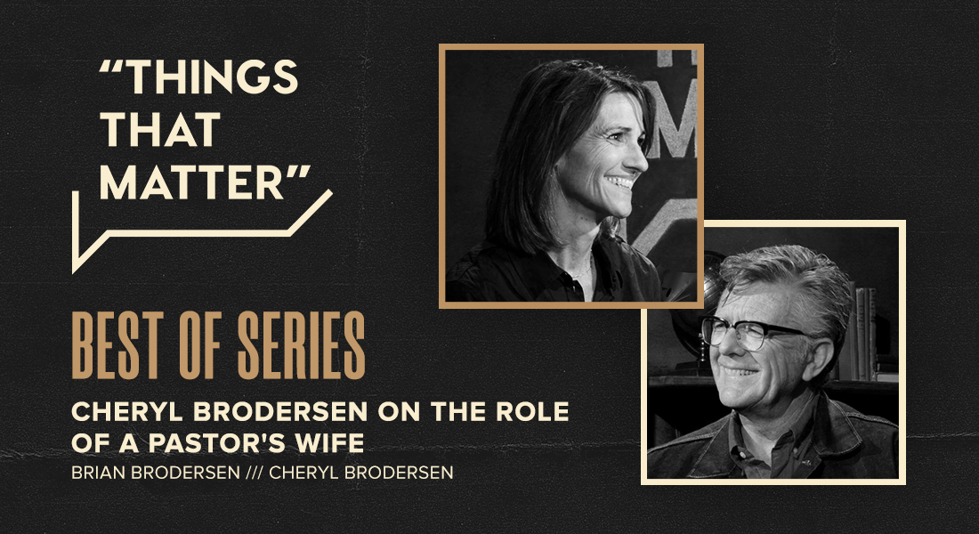 Best of Series: Cheryl Brodersen on the Role of a Pastor's Wife