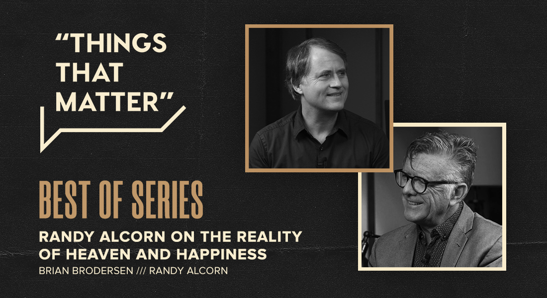 Best Of Series: Randy Alcorn on the Reality of Heaven and Happiness