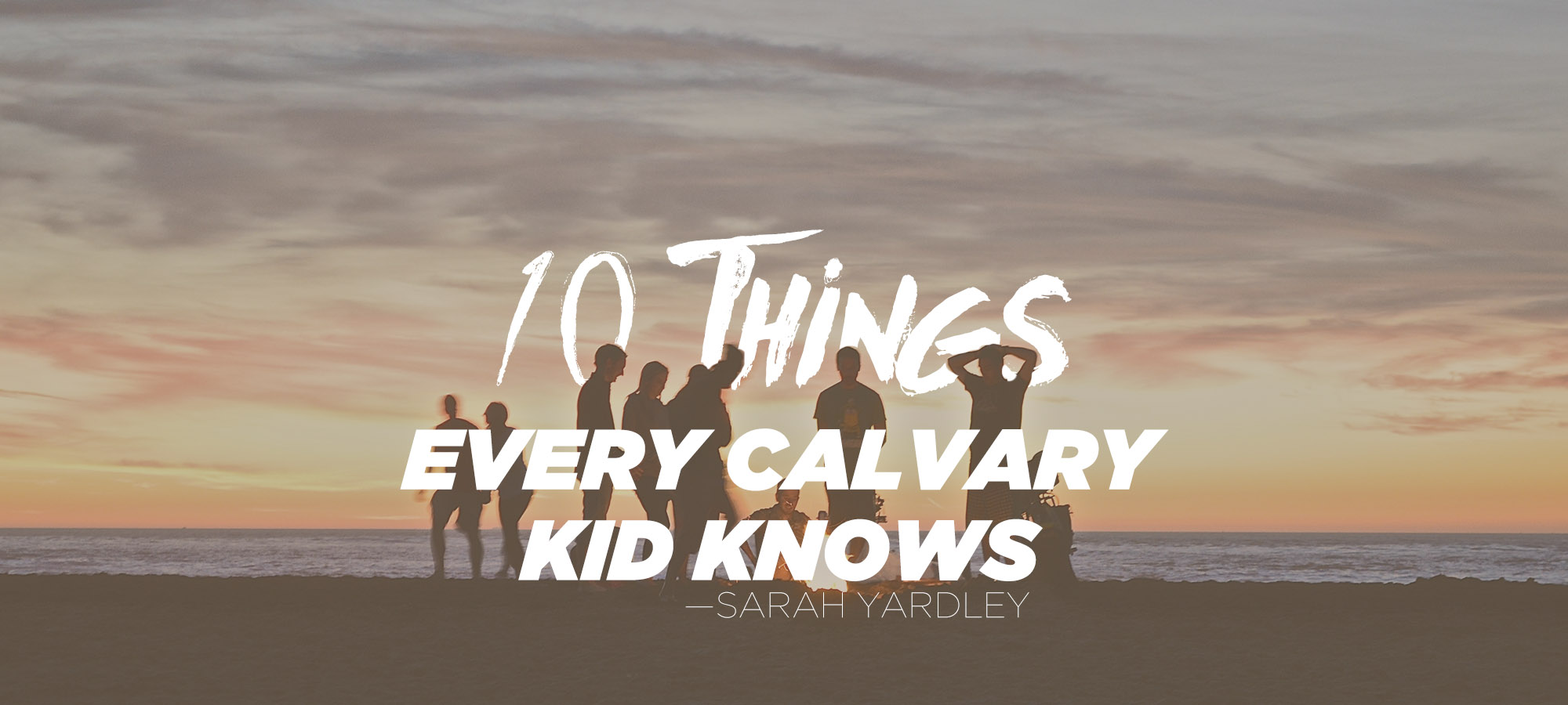 Ten Things Every Calvary Kid Knows