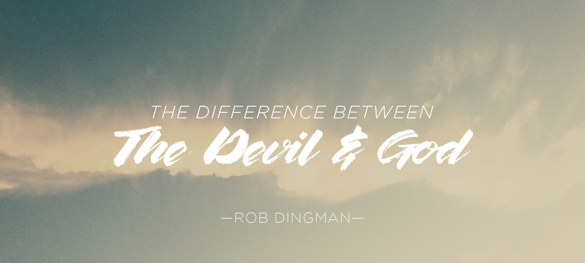 The Difference Between the Devil and God