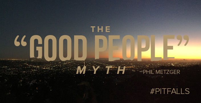 "The ""Good People"" Myth"