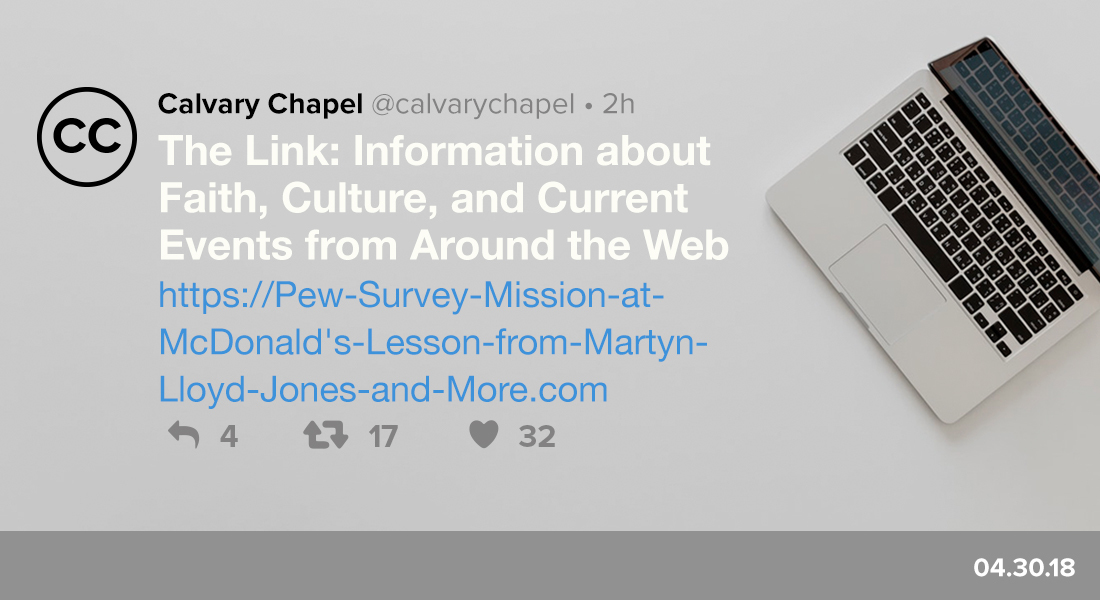 The Link: Pew Survey, Mission at McDonald's, Lesson from Martyn Llyod-Jones & More