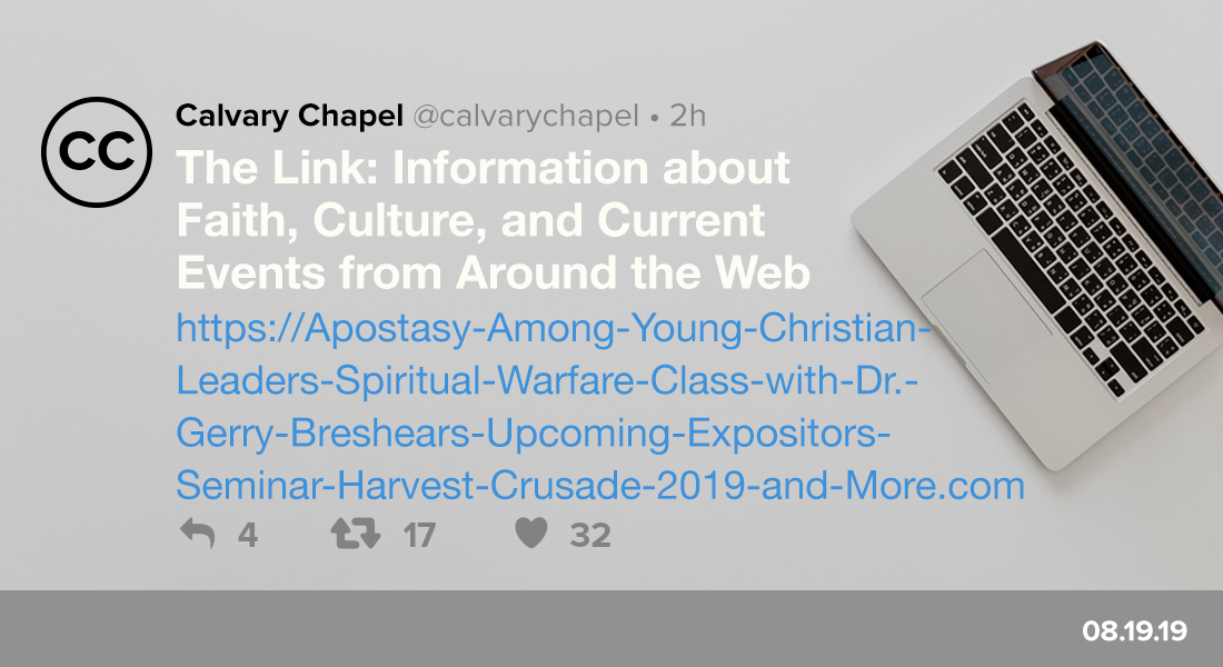 ​The Link: Apostasy Among Young Christian Leaders, Spiritual Warfare Class with Dr. Gerry Breshears, Upcoming Expositors Seminar, Harvest Crusade 2019 and More!