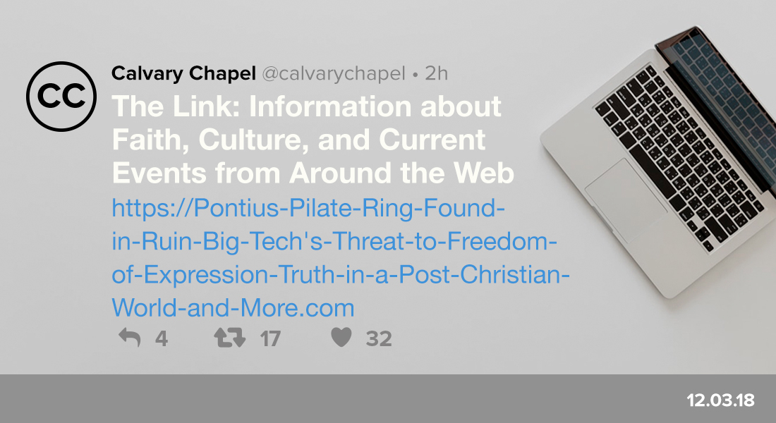 The Link: Pontius Pilate Ring Found in Ruin, Big Tech's Threat to Freedom of Expression, Truth in a Post-Christian World & More