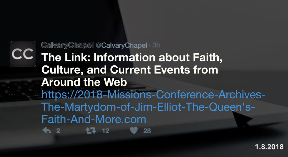 The Link: 2018 Missions Conference Archives, The Martydom of Jim Elliot, The Queen's Faith & More