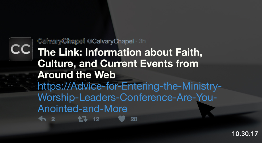 The Link: Advice for Entering the Ministry, Worship Leaders Conference, Are You Anointed and More