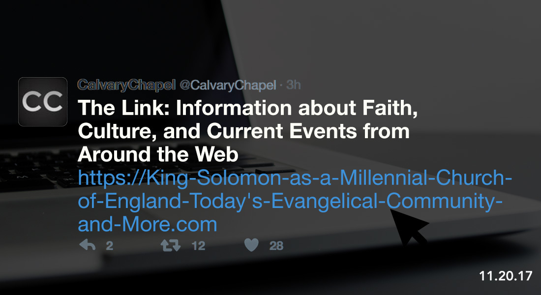 The Link: King Solomon as a Millennial, Church of England, Today's Evangelical Community & More