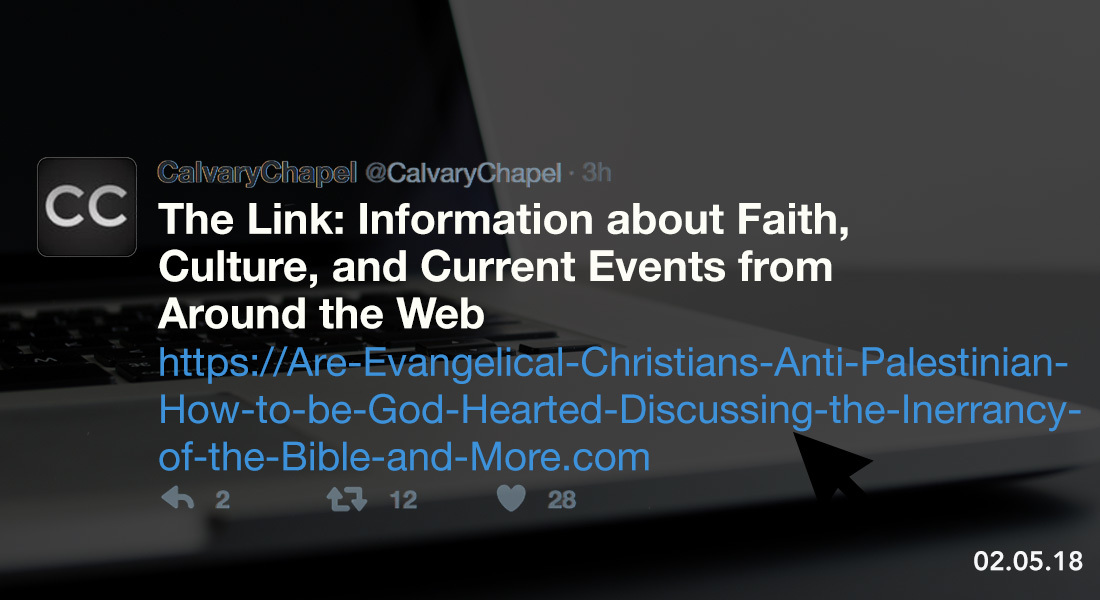 The Link: Are Evangelical Christians Anti-Palestinian, How to be God-Hearted, Discussing the Inerrancy of the Bible & More