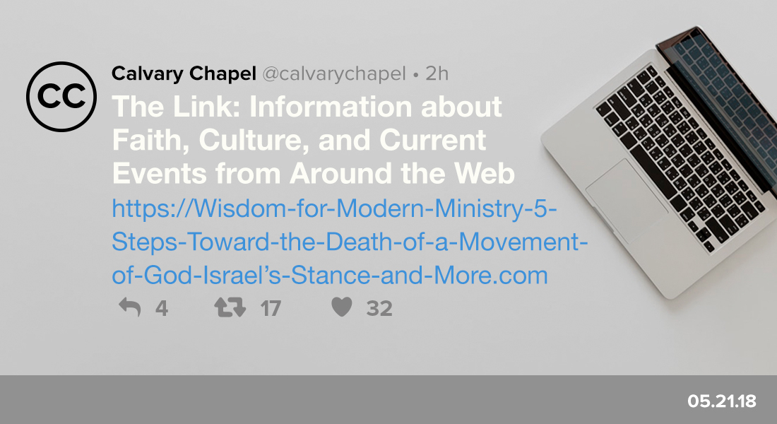 The Link: Wisdom for Modern Ministry, 5 Steps Toward the Death of a Movement of God, Israel's Stance & More