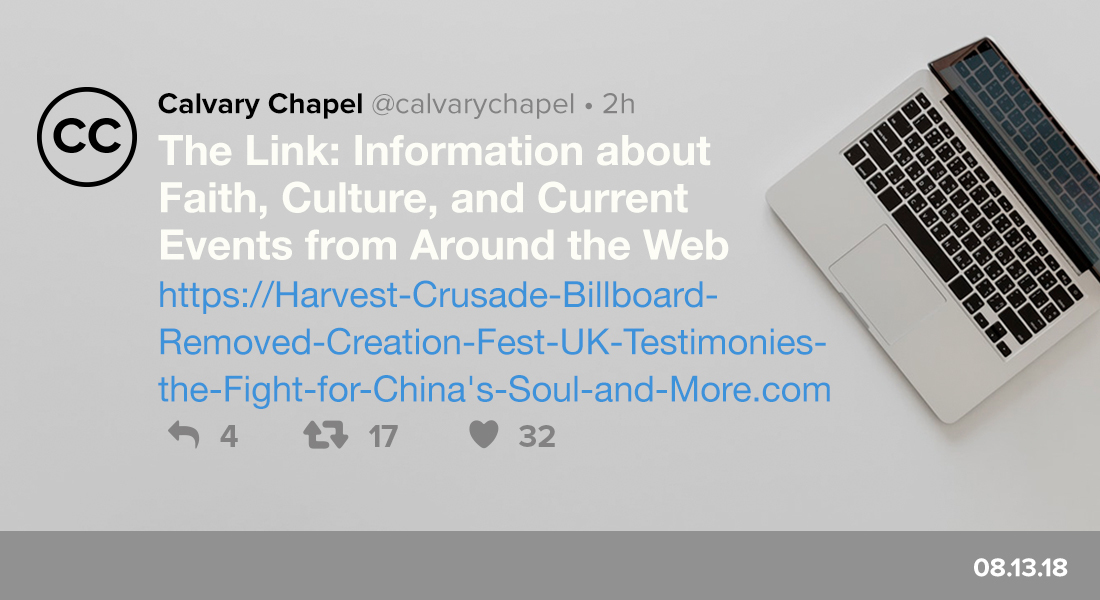 The Link: Harvest Crusade Billboard Removed, Creation Fest UK Testimonies, the Fight for China's Soul & More