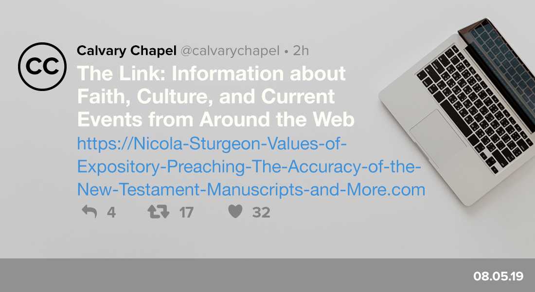 The Link: Nicola Sturgeon, Values of Expository Preaching, The Accuracy of the New Testament Manuscripts & More