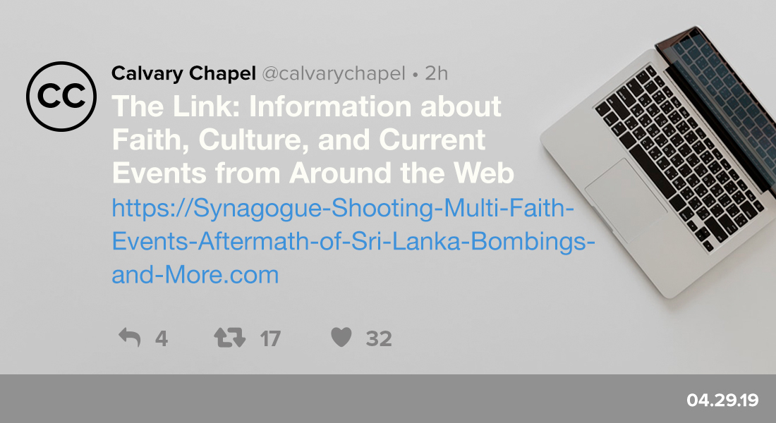 The Link: Synagogue Shooting, Multi-Faith Events, Aftermath of Sri Lanka Bombings & More!
