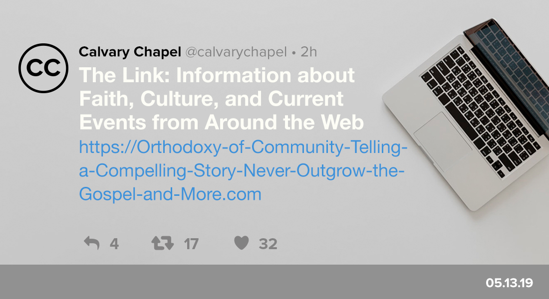The Link: Orthodoxy of Community, Telling a Compelling Story, Never Outgrow the Gospel and More