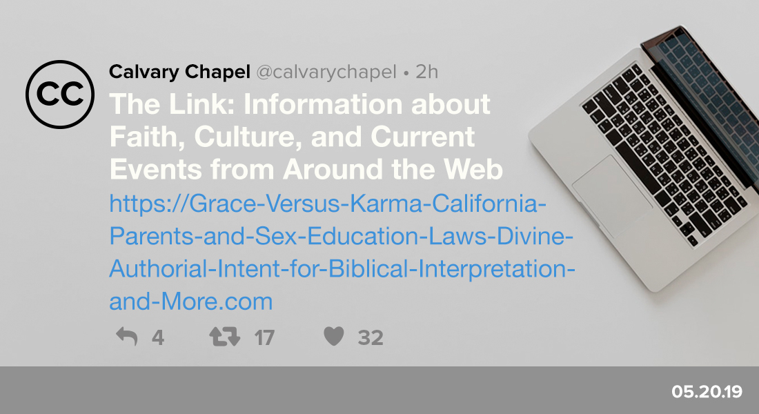 The Link: Grace Versus Karma, California Parents and Sex Education Laws, Divine Authorial Intent for Biblical Interpretation & More