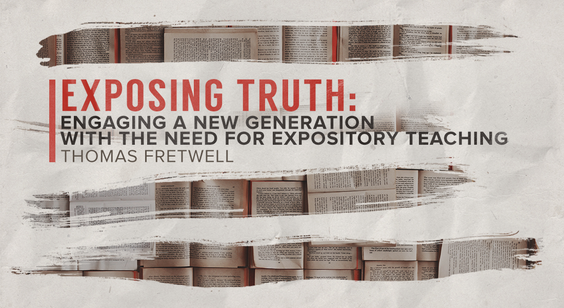 Exposing Truth: Engaging a New Generation with the Need for Expository Teaching