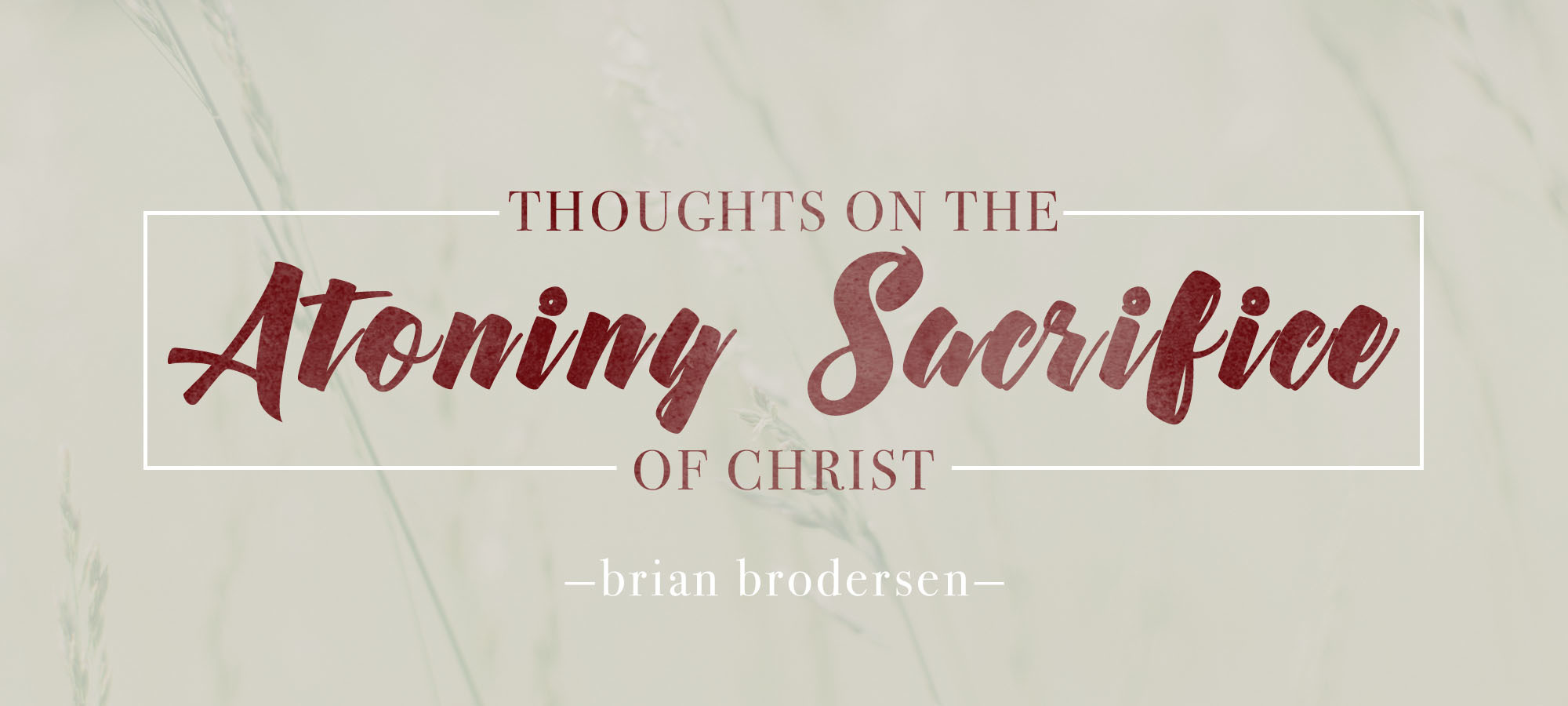 Thoughts on the Atoning Sacrifice of Christ