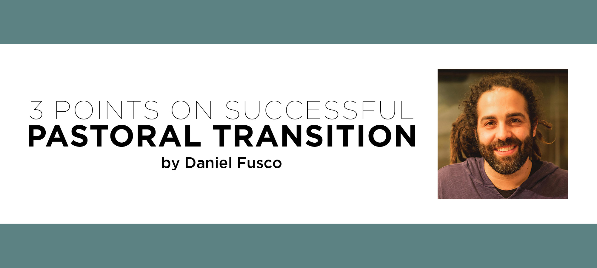 Three Points on Successful Pastoral Transition