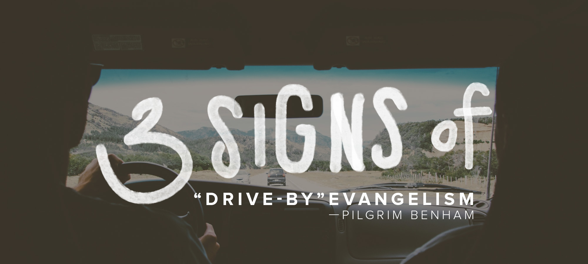 "Three Signs of ""Drive-By"" Evangelism"